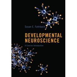 Developmental Neuroscience: A Concise Introduction